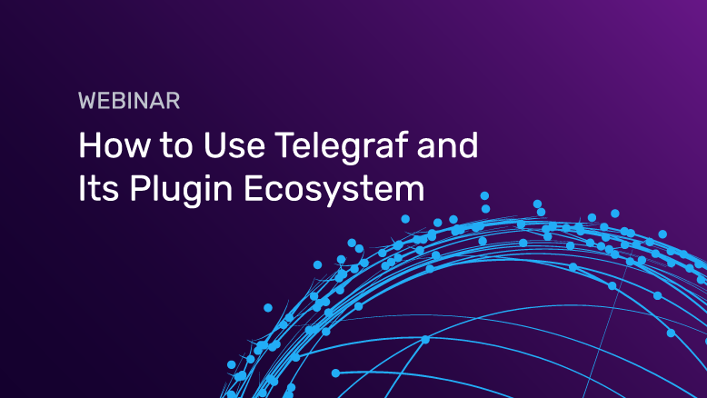 How to Use Telegraf and Its Plugin Ecosystem