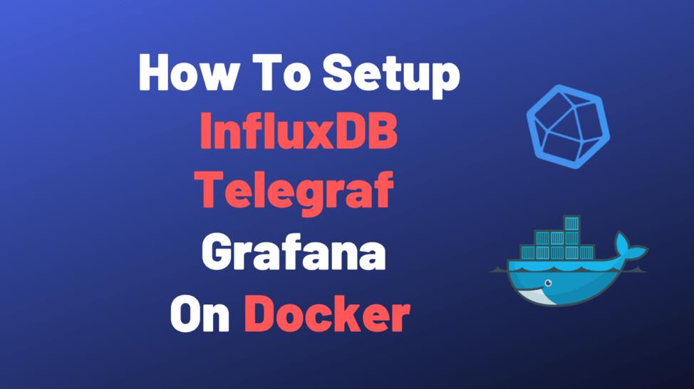InfluxDB Grafana Docker